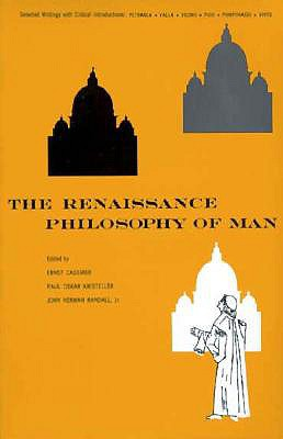 The Renaissance Philosophy of Man By Cassirer, Ernst/ Kristeller, Paul Oskar