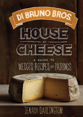 Di Bruno Bros. Cheese Guide By Darlington, Tenaya